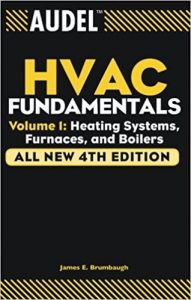 Audel HVAC Fundamentals, Volume 1 By James E. Brumbaugh