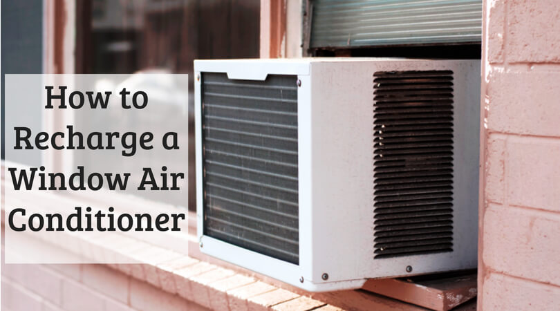 How to recharge a window air conditioner