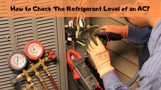 How to Check The Refrigerant Level of an AC?